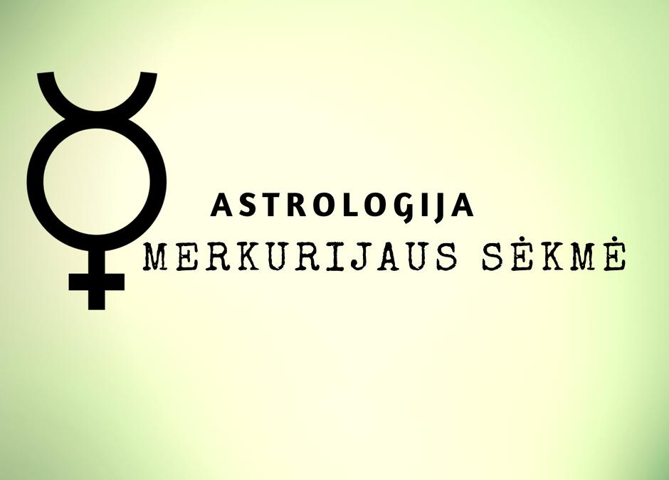 Kaip sustiprinti savo SĖKMĘ per Merkurijų!